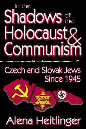 In the Shadows of the Holocaust and Communism: Czech and Slovak Jews Since 1945, 1st Edition (Paperback) book cover
