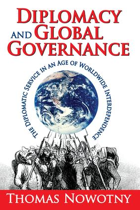 Diplomacy and Global Governance: The Diplomatic Service in an Age of Worldwide Interdependence, 1st Edition (Paperback) book cover