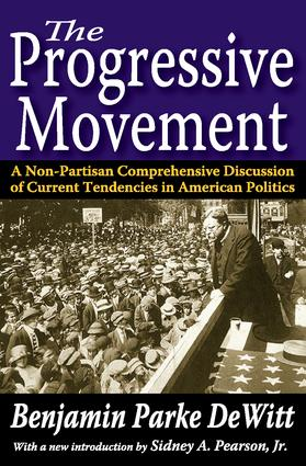 The Progressive Movement: A Non-Partisan Comprehensive Discussion of Current Tendencies in American Politics, 1st Edition (Paperback) book cover