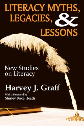 Literacy Myths, Legacies, and Lessons: New Studies on Literacy, 1st Edition (Paperback) book cover