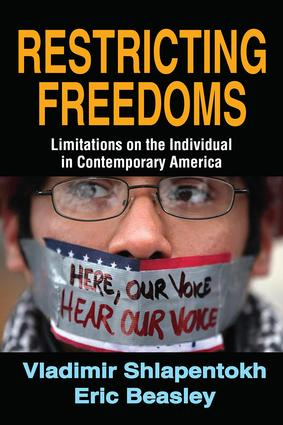 Restricting Freedoms: Limitations on the Individual in Contemporary America, 1st Edition (Hardback) book cover