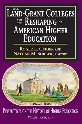 The Land-Grant Colleges and the Reshaping of American Higher Education: 1st Edition (Paperback) book cover