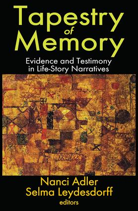 Tapestry of Memory: Evidence and Testimony in Life-Story Narratives, 1st Edition (Hardback) book cover
