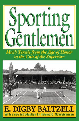 Sporting Gentlemen: Men's Tennis from the Age of Honor to the Cult of the Superstar, 1st Edition (Paperback) book cover