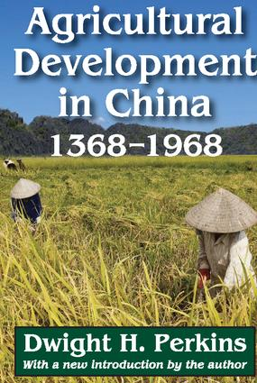 Agricultural Development in China, 1368-1968: 1st Edition (Paperback) book cover