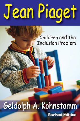 Jean Piaget: Children and the Inclusion Problem (Revised Edition), 1st Edition (Paperback) book cover