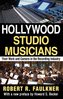 Hollywood Studio Musicians: Their Work and Careers in the Recording Industry, 1st Edition (Paperback) book cover