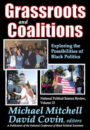 Grassroots and Coalitions: Exploring the Possibilities of Black Politics, 1st Edition (Paperback) book cover