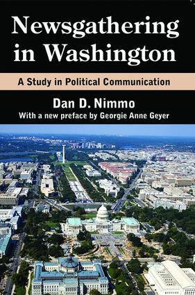 Newsgathering in Washington: A Study in Political Communication, 1st Edition (Paperback) book cover