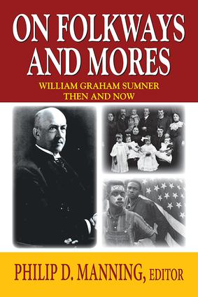 On Folkways and Mores: William Graham Sumner Then and Now, 1st Edition (Paperback) book cover