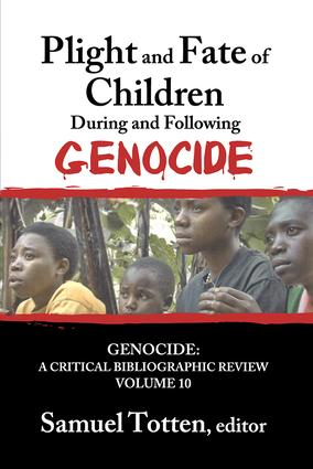 Plight and Fate of Children During and Following Genocide: 1st Edition (Hardback) book cover