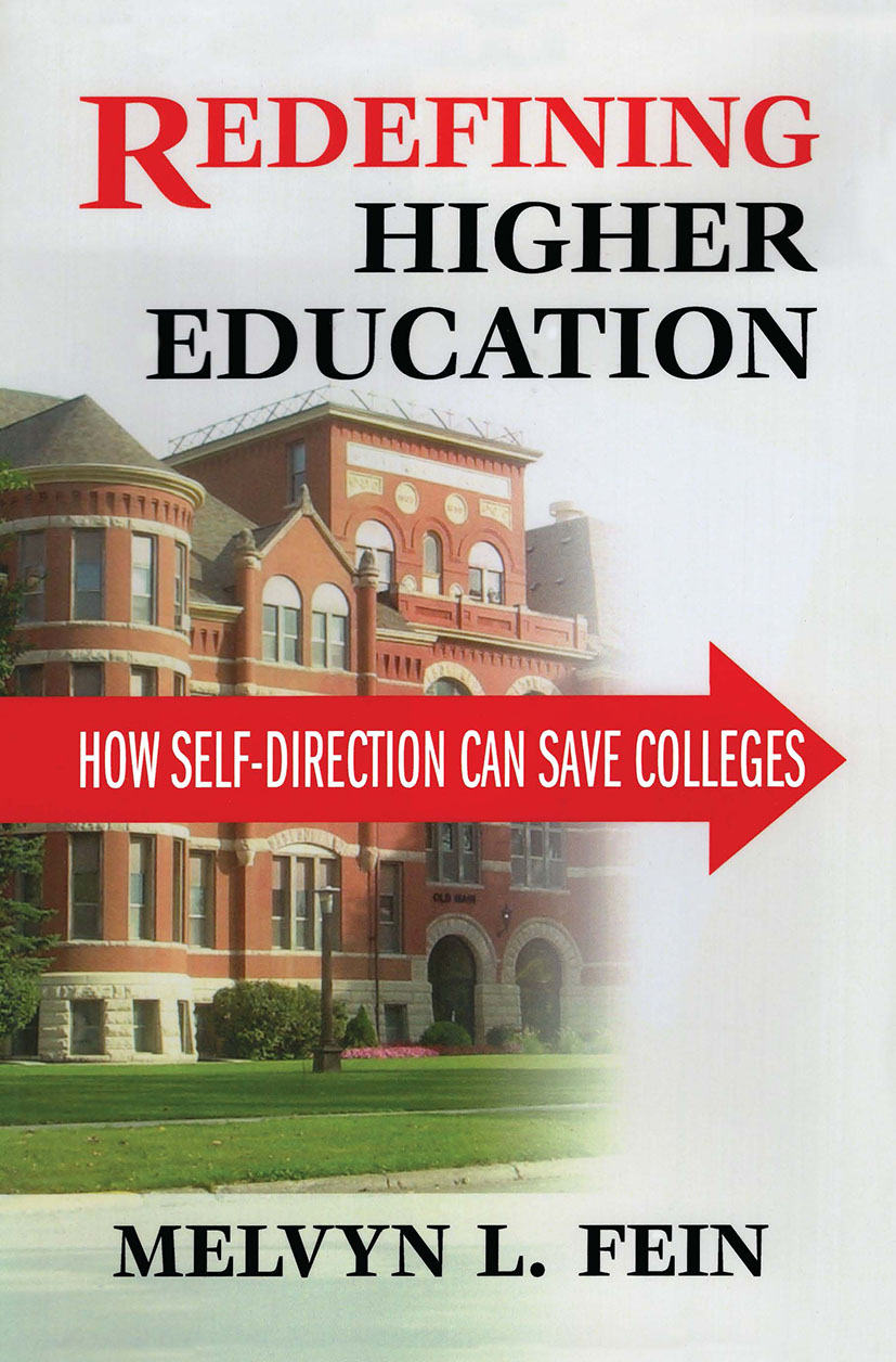Redefining Higher Education: How Self-Direction Can Save Colleges, 1st Edition (Hardback) book cover