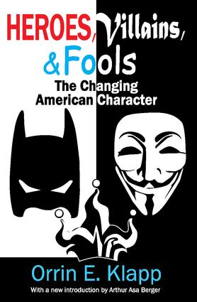 Heroes, Villains, and Fools: The Changing American Character, 1st Edition (Paperback) book cover