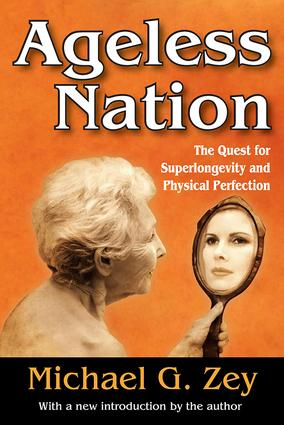 Ageless Nation: The Quest for Superlongevity and Physical Perfection, 1st Edition (Paperback) book cover