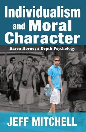 Individualism and Moral Character: Karen Horney's Depth Psychology, 1st Edition (Hardback) book cover