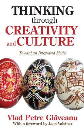 Thinking Through Creativity and Culture: Toward an Integrated Model, 1st Edition (Hardback) book cover