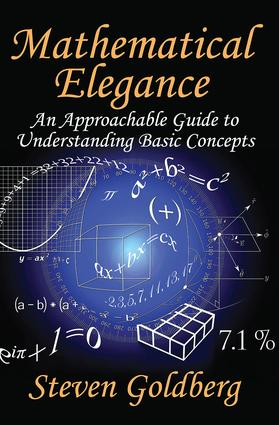 Mathematical Elegance: An Approachable Guide to Understanding Basic Concepts, 1st Edition (Hardback) book cover