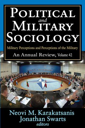 Political and Military Sociology: Volume 42, Military Perceptions and Perceptions of the Military: An Annual Review, 1st Edition (Paperback) book cover