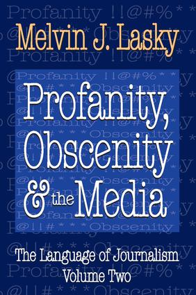 Profanity, Obscenity and the Media: 1st Edition (Paperback) book cover