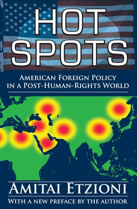 Hot Spots: American Foreign Policy in a Post-Human-Rights World, 1st Edition (Paperback) book cover