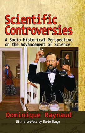 Scientific Controversies: A Socio-Historical Perspective on the Advancement of Science, 1st Edition (Hardback) book cover