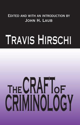 The Craft of Criminology: Selected Papers, 1st Edition (Paperback) book cover