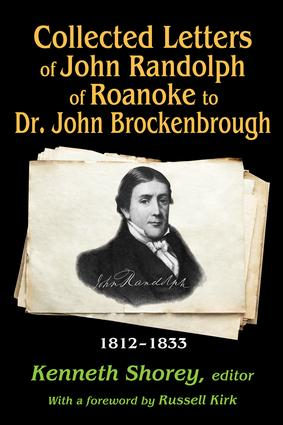 Collected Letters of John Randolph of Roanoke to Dr. John Brockenbrough: 1812-1833 book cover