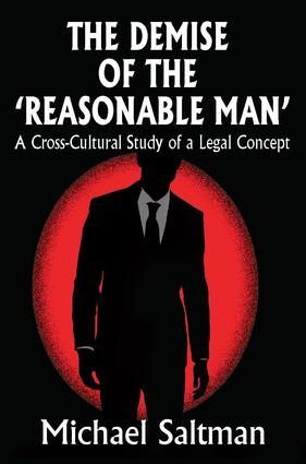 The Demise of the Reasonable Man: A Cross-Cultural Study of a Legal Concept, 1st Edition (Paperback) book cover