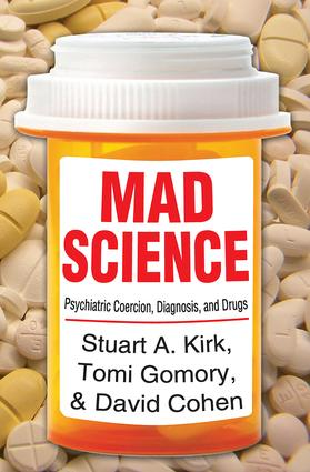 Mad Science: Psychiatric Coercion, Diagnosis, and Drugs, 1st Edition (Paperback) book cover