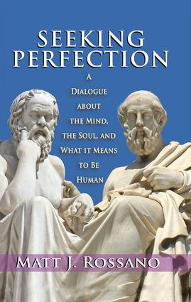 Seeking Perfection: A Dialogue About the Mind, the Soul, and What it Means to be Human book cover