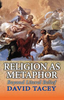 Religion as Metaphor: Beyond Literal Belief, 1st Edition (Hardback) book cover