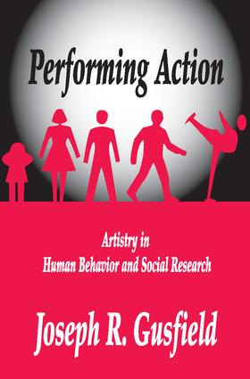 Performing Action: Artistry in Human Behavior and Social Research, 1st Edition (Paperback) book cover