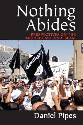 Nothing Abides: Perspectives on the Middle East and Islam, 1st Edition (Hardback) book cover