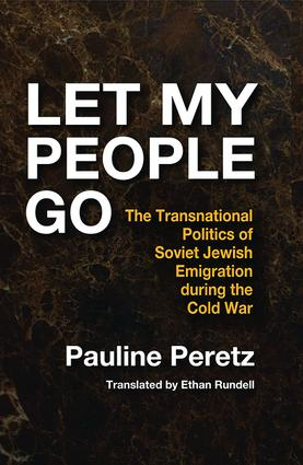 Let My People Go: The Transnational Politics of Soviet Jewish Emigration During the Cold War, 1st Edition (Hardback) book cover
