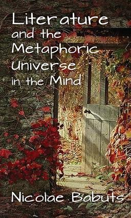 Literature and the Metaphoric Universe in the Mind: 1st Edition (Hardback) book cover