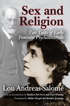 Sex and Religion: Two Texts of Early Feminist Psychoanalysis, 1st Edition (Hardback) book cover