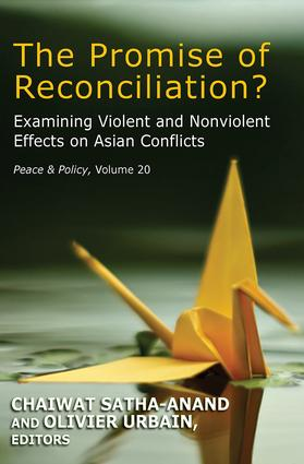 The Promise of Reconciliation?: Examining Violent and Nonviolent Effects on Asian Conflicts book cover
