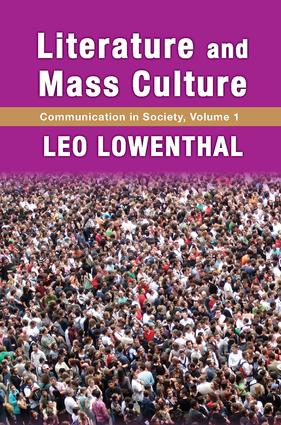 Literature and Mass Culture: Volume 1, Communication in Society, 1st Edition (Paperback) book cover
