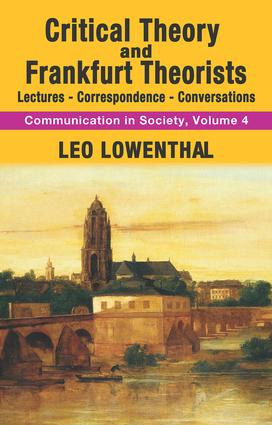 Critical Theory and Frankfurt Theorists: Lectures-Correspondence-Conversations book cover