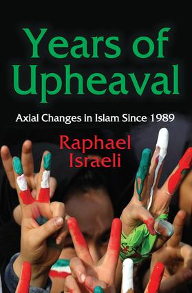 Years of Upheaval: Axial Changes in Islam Since 1989, 1st Edition (Hardback) book cover