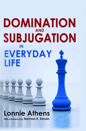 Domination and Subjugation in Everyday Life: 1st Edition (Hardback) book cover