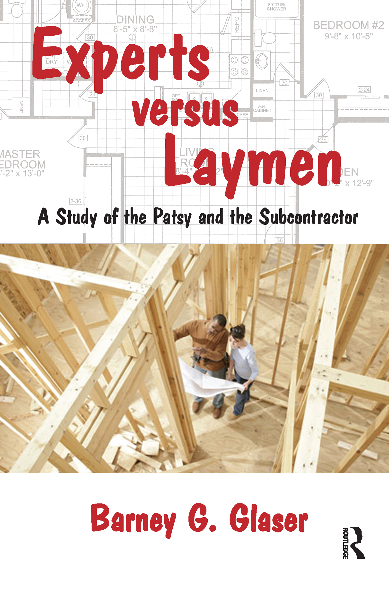 Experts Versus Laymen: A Study of the Patsy and the Subcontractor, 1st Edition (Paperback) book cover