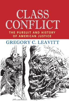 Class Conflict: The Pursuit and History of American Justice, 1st Edition (Paperback) book cover