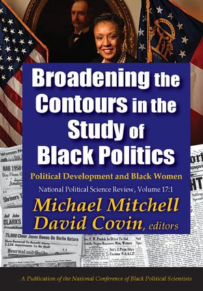 Broadening the Contours in the Study of Black Politics: Political Development and Black Women, 1st Edition (e-Book) book cover