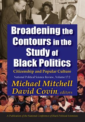 Broadening the Contours in the Study of Black Politics: Citizenship and Popular Culture, 1st Edition (Paperback) book cover