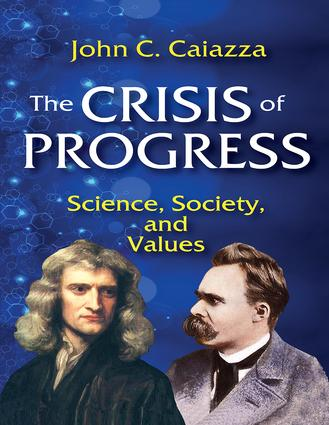 The Crisis of Progress: Science, Society, and Values, 1st Edition (Hardback) book cover