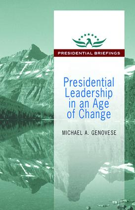 Presidential Leadership in an Age of Change: 1st Edition (Paperback) book cover