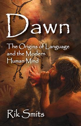 Dawn: The Origins of Language and the Modern Human Mind, 1st Edition (Hardback) book cover