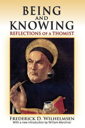 Being and Knowing: Reflections of a Thomist, 1st Edition (e-Book) book cover