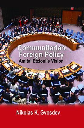 Communitarian Foreign Policy: Amitai Etzioni's Vision, 1st Edition (Hardback) book cover
